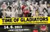 Kampaň TIME OF GLADIATORS 2013
